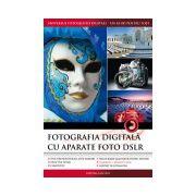 Fotografia digitală cu aparate foto DSLR - Ediţia 2013