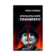 Apocalipsa după Ceauşescu