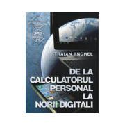 De la calculatorul personal la norii digitali