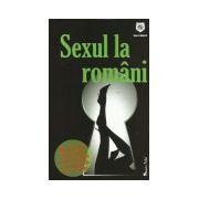 Sexul la romani. Cele mai bune 30 de pozitii, replici de agatat