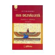 Isis dezvaluita, vol 1. Stiinta - o cheie a misterelor ştiinţei şi teologiei antice