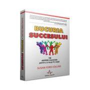 Bucuria succesului - 10 abilitati esentiale pentru a reusi in viata
