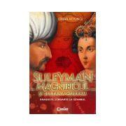 SULEYMAN MAGNIFICUL si SULTANA HURREM. Dragoste si moarte la Istanbul