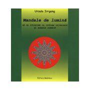 Mandale de lumină - să ne întoarcem la ordinea universală şi armonia cosmică