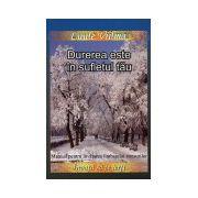 Durerea este în sufletul tău. Manual pentru învăţarea limbajului stresurilor - vol. 6