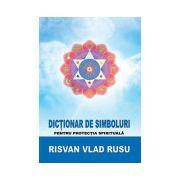 Dicţionar de simboluri pentru protecţia spirituală