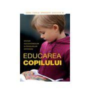 Educarea copilului. Sfaturi ale duhovnicilor si psihologilor ortodocsi