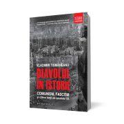 Diavolul in istorie. Comunism, fascism si cateva lectii ale secolului XX