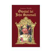 Ospatul lui John Saturnall (Hardcover)