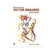 Victor Brauner, pictopoet. Desene si acuarele