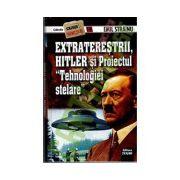 Extraterestrii, Hitler si Proiectul Tehnologiei Stelare
