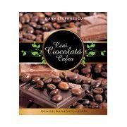 Ceai. Ciocolata. Cafea. Istorie, beneficii, retete