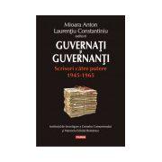 Guvernati si guvernanti. Scrisori catre putere 1945-1965