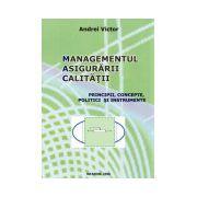 Managementul asigurarii calitatii: principii, concepte, politici si instrumente