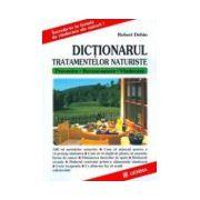 Dictionarul tratamentelor naturiste. Prevenire, recunoastere, vindecare