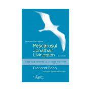 Pescăruşul Jonathan Livingston - Ediţie nouă completă cu un capitol final inedit