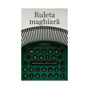 Ruleta maghiară - Convorbiri cu Marko Bela despre literatură, politică, societate