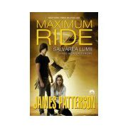 Salvarea lumii si alte sporturi extreme (Maximum Ride, vol. 3)