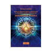 Shambhava Mudra. Revelatii initiatice esentiale referitoare la procedeul esoteric