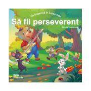 """COLECȚIA """"VIRTUȚI MORALE"""" - SĂ FII PERSEVERENT"""