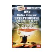 OZN, Cartea misterelor EXTRATERESTRE, sau ceea ce nu vor conducatorii lumii ca voi sa stiti