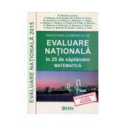 Matematica. Evaluare Nationala 2015 in 25 de saptamani