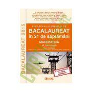 Pregatirea examenului de BACALAUREAT 2015 in 21 de saptamani. Matematica. M_tehnologic