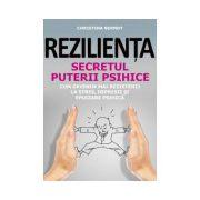 REZILIENȚA.SECRETUL PUTERII PSIHICE