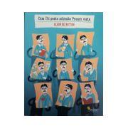 Cum iti schimba Proust viata