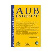 Analele Universitatii din Bucuresti - Seria Drept, 2014