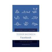 Facebook. Fabrica de narcisism
