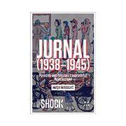 JURNAL (1938-1945). POVESTEA UNEI FETE CARE A SUPRAVIEŢUIT HOLOCAUSTULUI