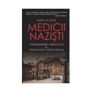 Medicii nazisti, exterminarea medicala si psihologia genocidului