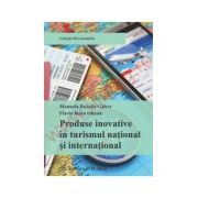 Produse inovative in turismul national si international Editia 1