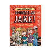 Spuneți-mi Jake (2). Pe viaţă şi pe moarte