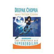 Cele şapte legi spirituale ale supereroilor