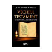 Vechiul Testament - izvor spiritual al limbii romane
