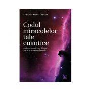 Codul miracolelor tale cuantice