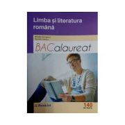 Limba si literatura romana Bacalaureat 2017 - 140 de teste