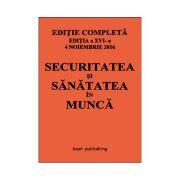 Securitatea si sanatatea in munca - editia a XVI-a - 4 noiembrie 2016