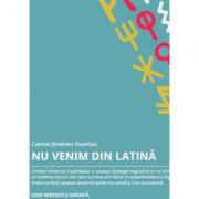 Nu venim din latină