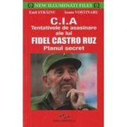 CIA. Tentativele de asasinare ale lui Fidel Castro Ruz