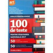 100 de teste pentru evaluarea nationala 2017 - Limba si literatura romana pentru clasa a VIII-a