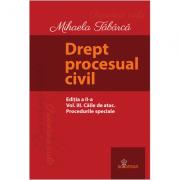Drept procesual civil. Vol. III. Căile de atac. Procedurile speciale. Ediția a II-a
