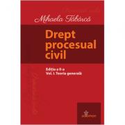 Drept procesual civil. Vol. I. Teoria generală. Ediția a II-a