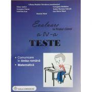 Evaluare la finalul clasei a IV-a. Teste - Comunicare in limba romana si matematica