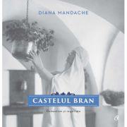 Castelul Bran Romantism și regalitate