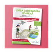 LIMBA ȘI LITERATURA ROMÂNĂ LECTURĂ ȘI SCRIERE, JOC ȘI FANTEZIE clasa a III a