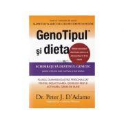 GenoTipul si dieta. Schimbati-va destinul genetic pentru a trai mai mult, mai bine si mai sanatos