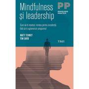 Mindfulness şi leadership. Cum să-ţi resetezi mintea pentru excelenţă, fără să-ţi aglomerezi programul